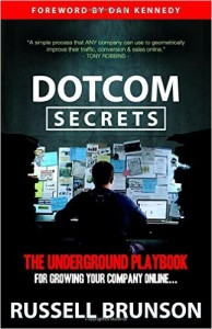 DotCom Secrets - The Underground Playbook for Growing your Company Online by Russell Brunson, make money online, online marketing, dotcom startup