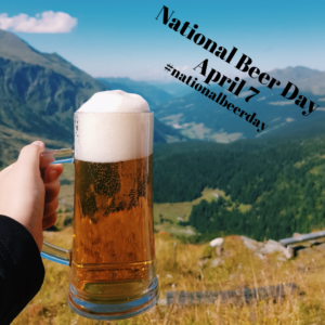 National Beer Day April 7 2020 #nationalbeerday